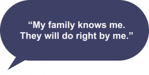 """""""My family knows me. They will do right by me."""""""